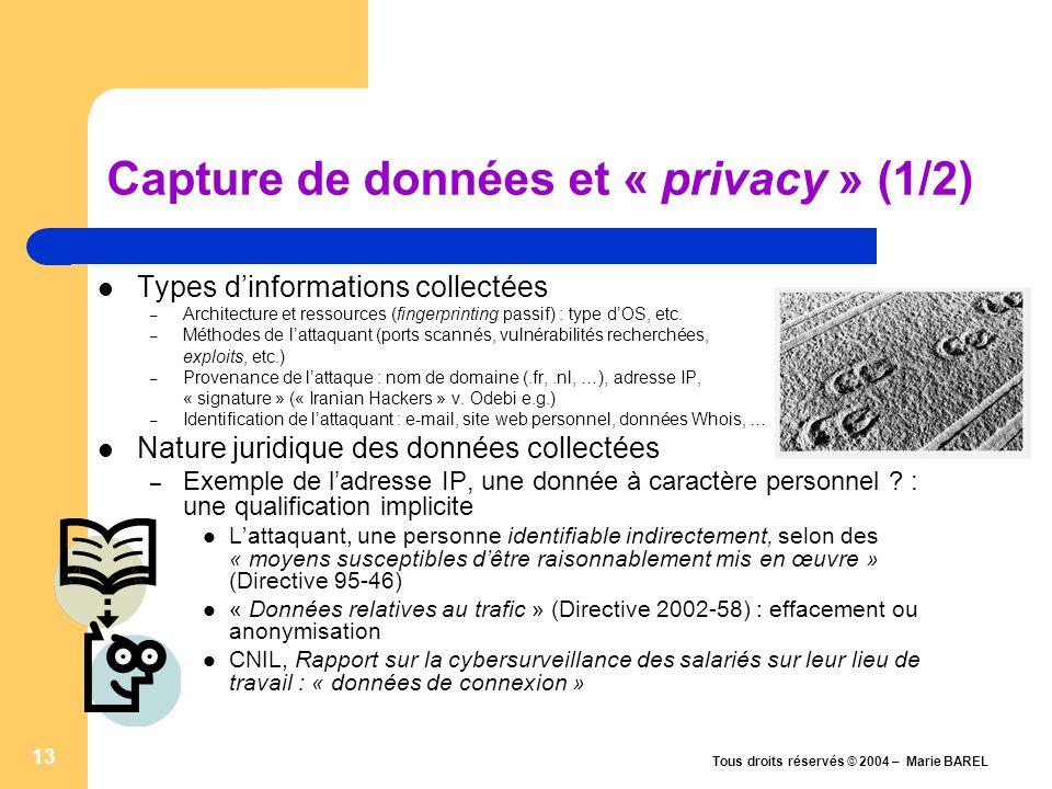 Tous droits réservés © 2004 – Marie BAREL 14 FAQs : Honeypots et privacy « Est-ce que je suis censé déclarer à la CNIL tout ce que je loggue au niveau iptables .