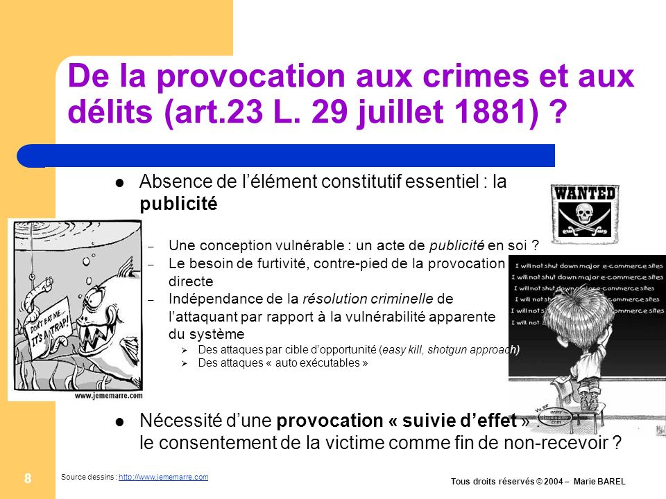 Tous droits réservés © 2004 – Marie BAREL 9 Système volontairement vulnérable = consentement implicite de la victime .