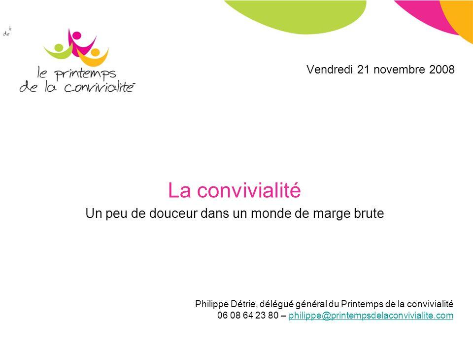 Convivialité – Novembre 2008 2 1.