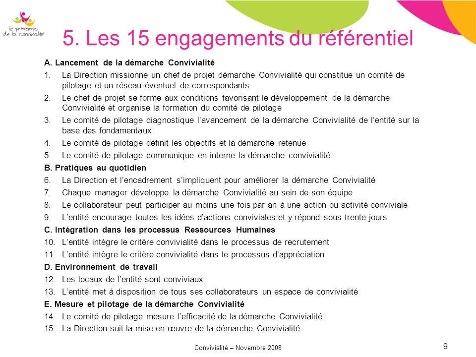 Convivialité – Novembre 2008 9 5. Les 15 engagements du référentiel A.