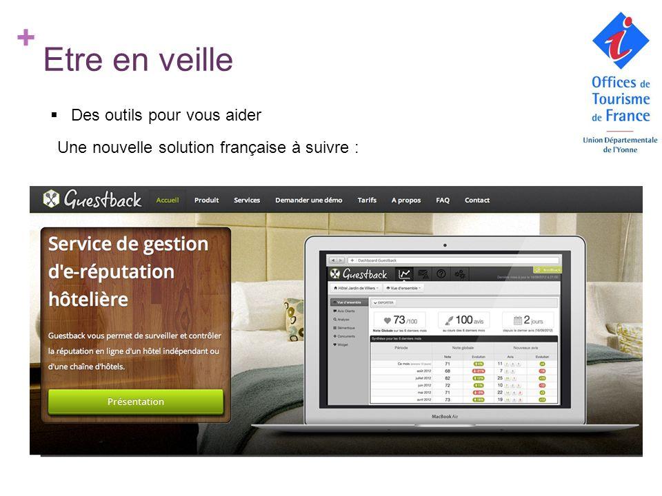 + Etre en veille Des outils pour vous aider Une nouvelle solution française à suivre :