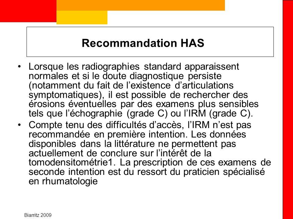 Biarritz 2009 Recommandation HAS Lorsque les radiographies standard apparaissent normales et si le doute diagnostique persiste (notamment du fait de l