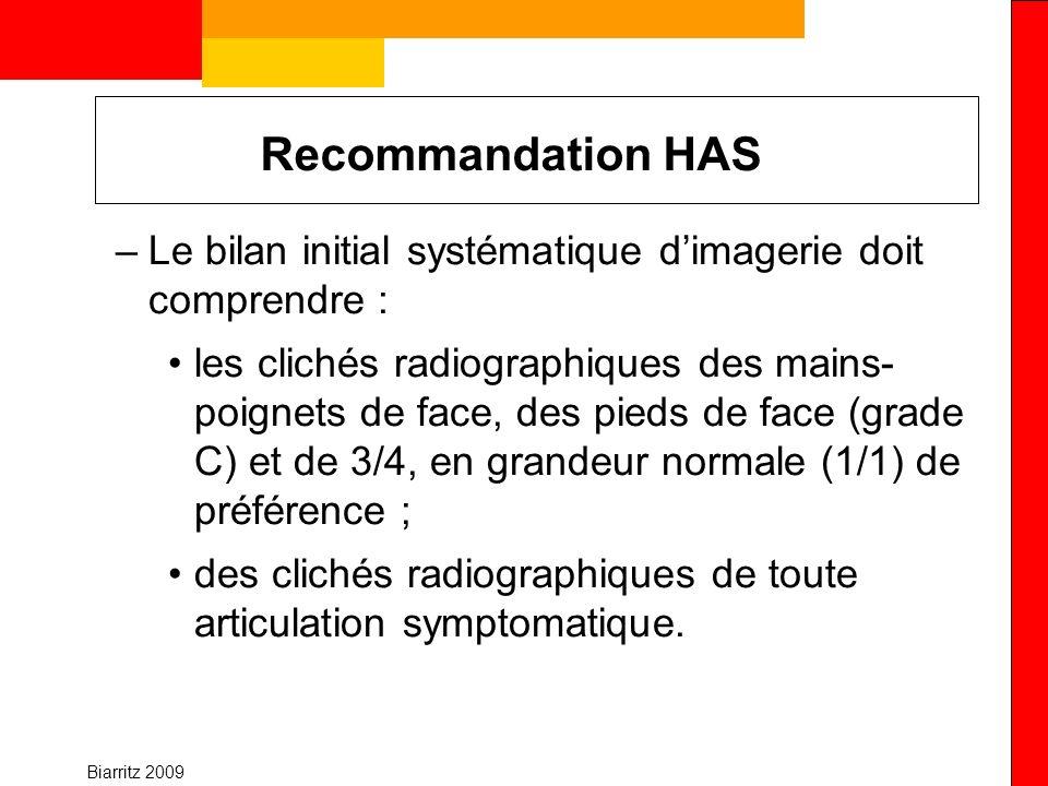 Biarritz 2009 Recommandation HAS –Le bilan initial systématique dimagerie doit comprendre : les clichés radiographiques des mains- poignets de face, d