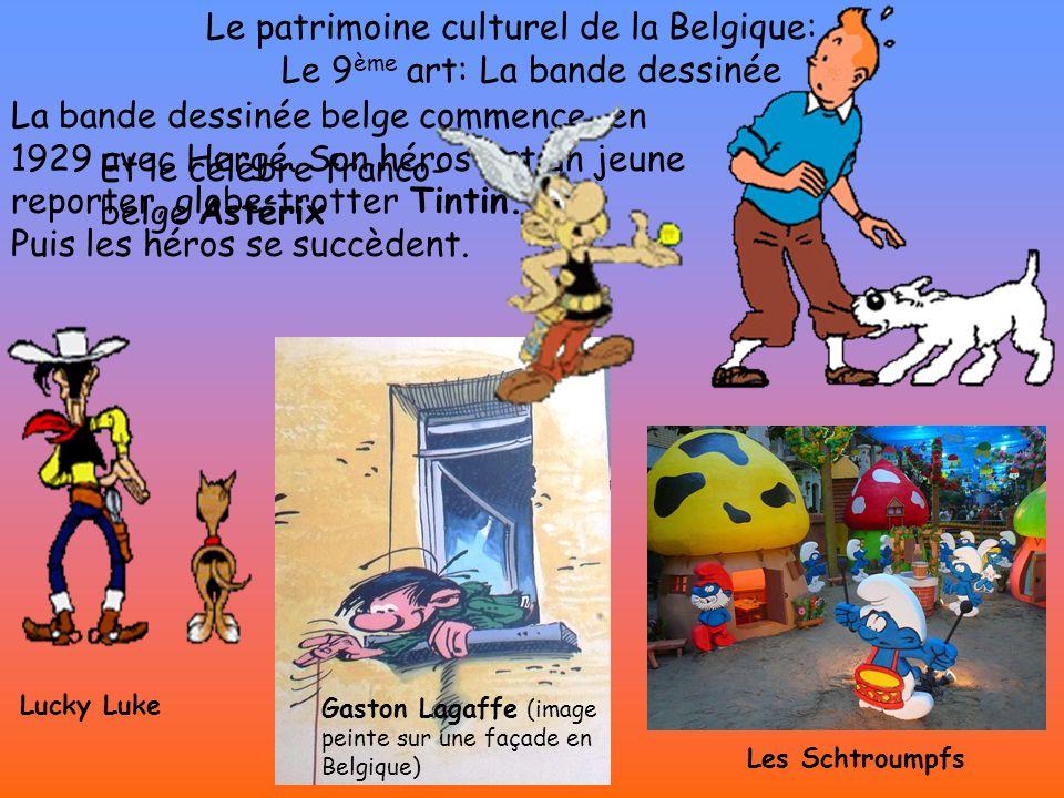 Le patrimoine culturel de la Belgique: Le 9 ème art: La bande dessinée Lucky Luke La bande dessinée belge commence en 1929 avec Hergé.
