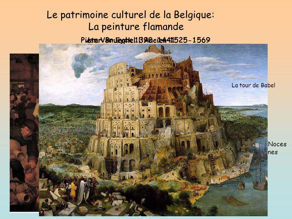 Le patrimoine culturel de la Belgique: La peinture flamande Jan Van Eyck 1390-1441 Les époux Arnolfini (1434). Pieter Brueghel l'Ancien 1525-1569 Repa