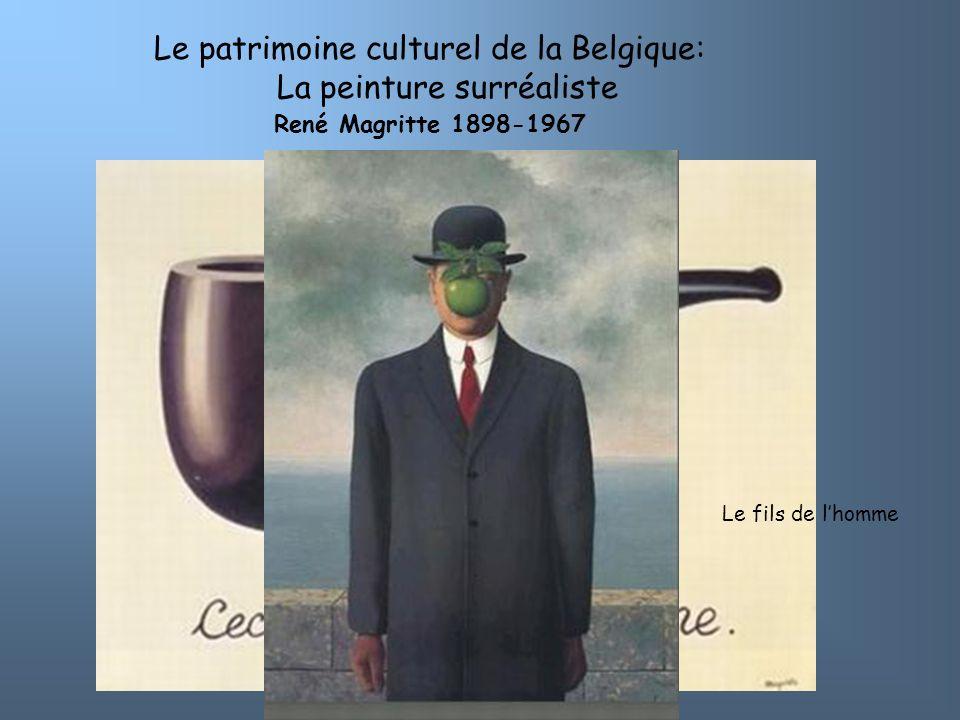 Le patrimoine culturel de la Belgique: La peinture surréaliste René Magritte 1898-1967 Le fils de lhomme