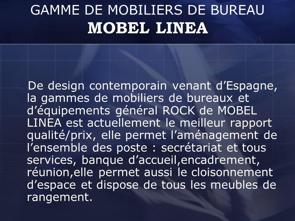GAMME DE MOBILIERS DE BUREAU MOBEL LINEA De design contemporain venant dEspagne, la gammes de mobiliers de bureaux et déquipements général ROCK de MOB