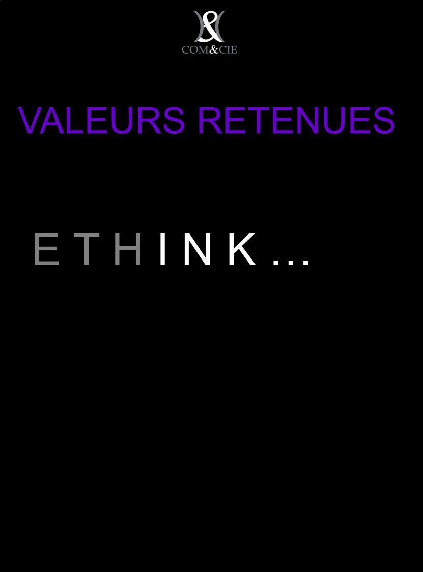 VALEURS RETENUES E T H I N K …