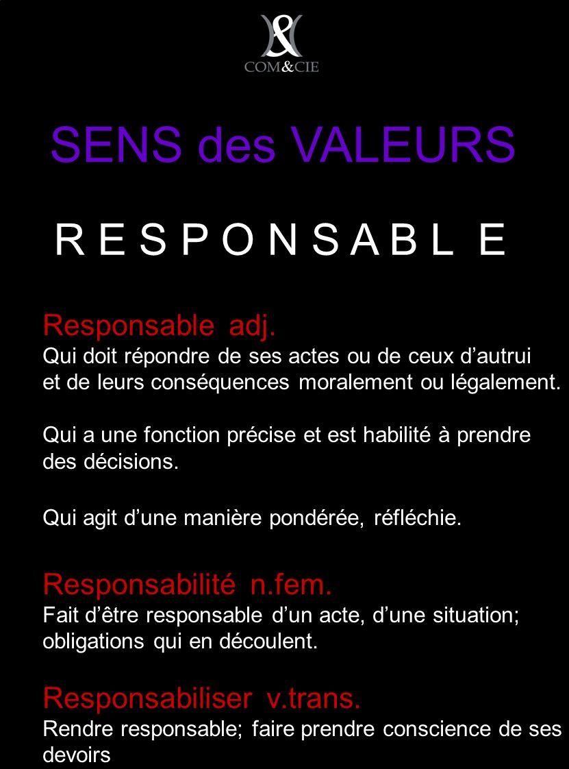 SENS des VALEURS Responsable adj.