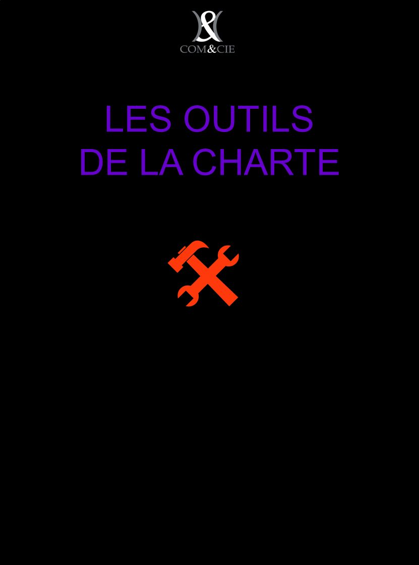 LES OUTILS DE LA CHARTE A
