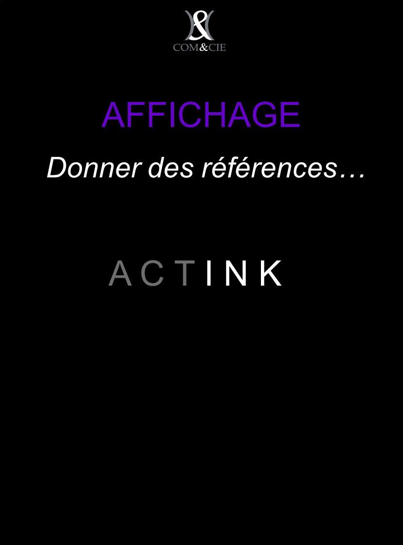 AFFICHAGE A C T I N K Donner des références…