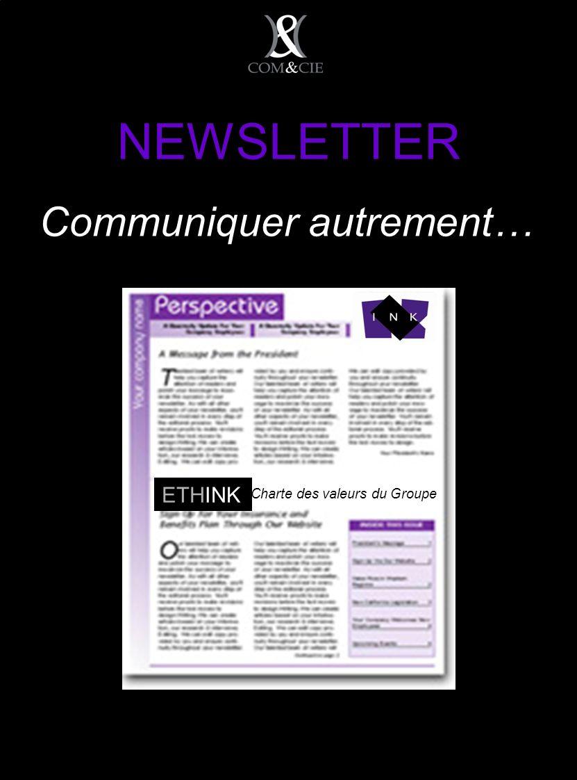 NEWSLETTER Communiquer autrement… Charte des valeurs du Groupe ETHINK