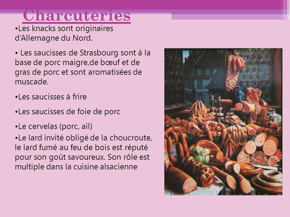 Charcuteries Les knacks sont originaires dAllemagne du Nord. Les saucisses de Strasbourg sont à la base de porc maigre,de bœuf et de gras de porc et s