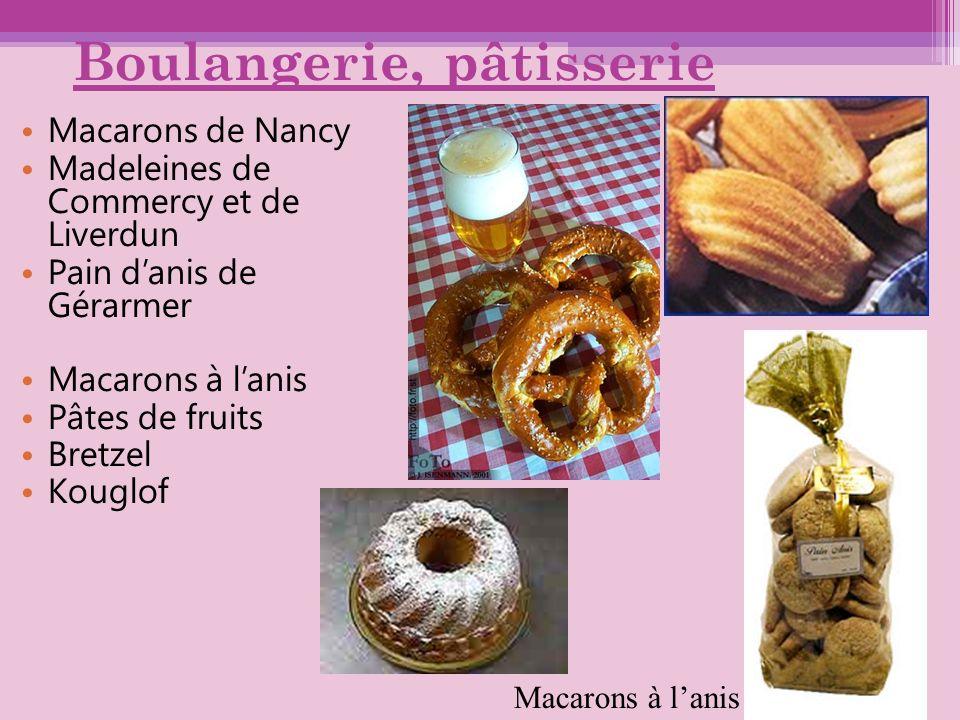 Boulangerie, pâtisserie Macarons de Nancy Madeleines de Commercy et de Liverdun Pain danis de Gérarmer Macarons à lanis Pâtes de fruits Bretzel Kouglo