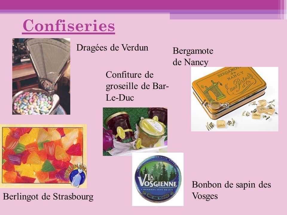 Confiseries Confiture de groseille de Bar- Le-Duc Bergamote de Nancy Berlingot de Strasbourg Bonbon de sapin des Vosges Dragées de Verdun