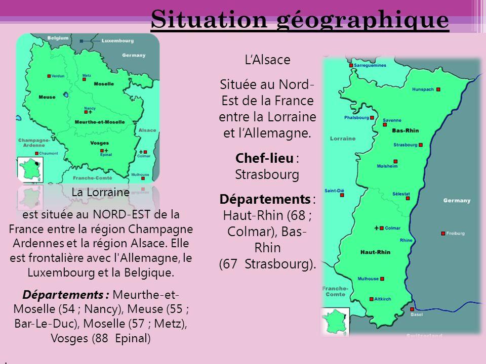 Situation géographique La Lorraine est située au NORD-EST de la France entre la région Champagne Ardennes et la région Alsace. Elle est frontalière av
