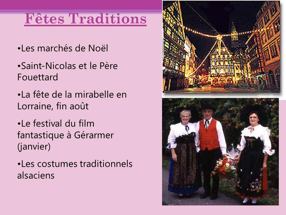 Produits marqueurs Alsace = 1er producteur de chou à choucroute, houblon, tabac Fruits : Mirabelle, quetsche, cerises, pommes, poires, abricots de Nancy, groseilles rouges et blanches, noix, noisettes, myrtilles, framboise Mirabelle de Lorraine IGP