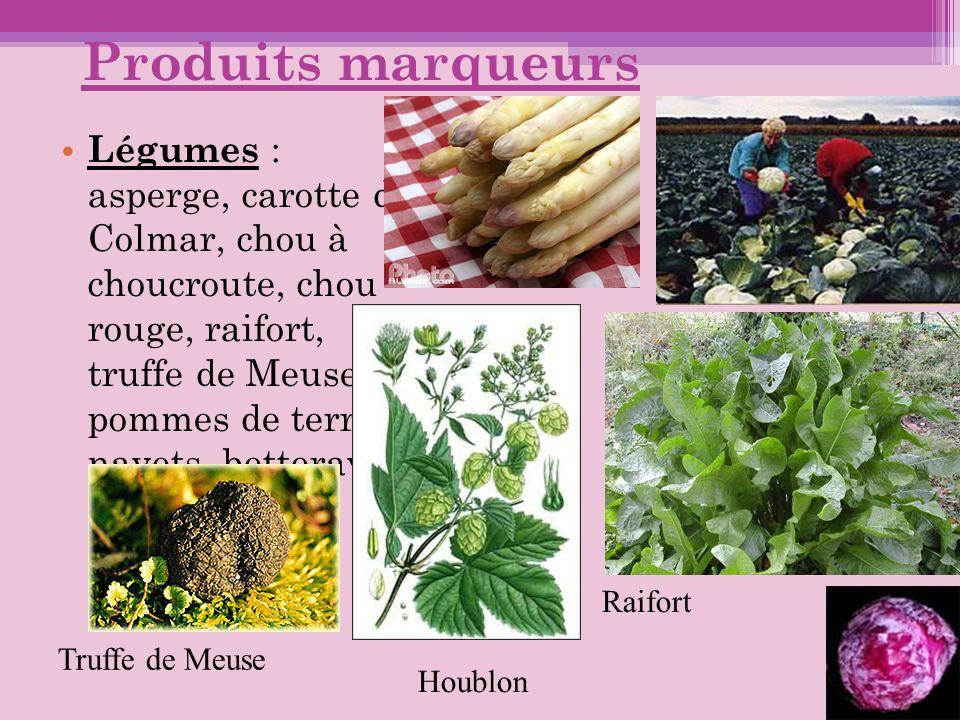 Produits marqueurs Légumes : asperge, carotte de Colmar, chou à choucroute, chou rouge, raifort, truffe de Meuse, pommes de terre, navets, betteraves