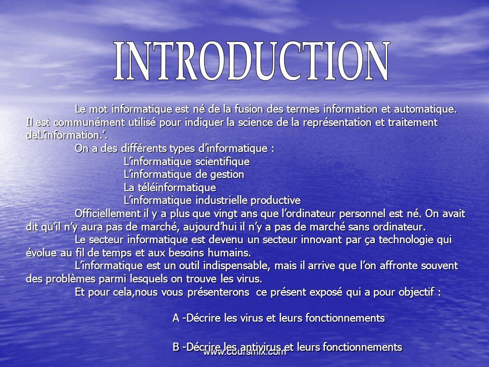 www.coursmix.com Le mot informatique est né de la fusion des termes information et automatique. Il est communément utilisé pour indiquer la science de