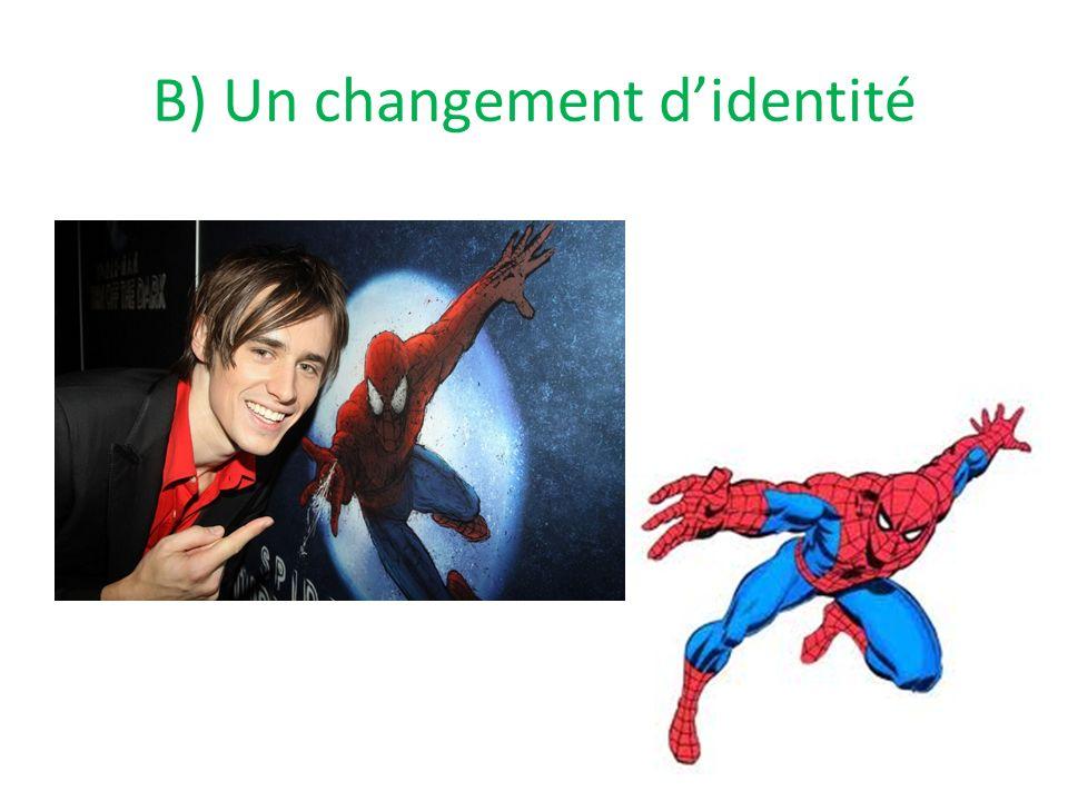 B) Un changement didentité
