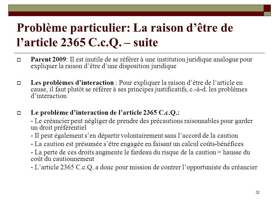 32 Problème particulier: La raison dêtre de larticle 2365 C.c.Q. – suite Parent 2009: Il est inutile de se référer à une institution juridique analogu