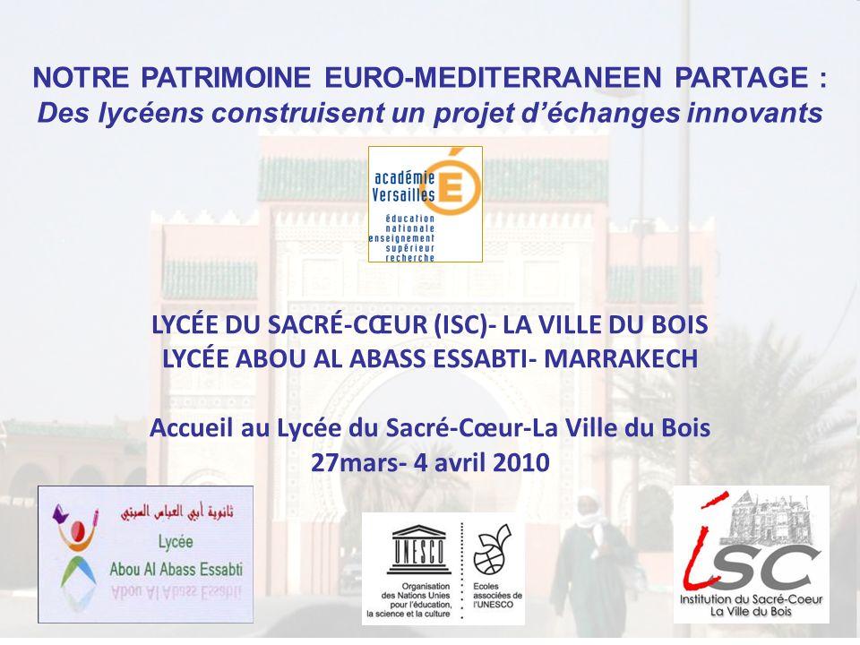 NOTRE PATRIMOINE EURO-MEDITERRANEEN PARTAGE : Des lycéens construisent un projet déchanges innovants LYCÉE DU SACRÉ-CŒUR (ISC)- LA VILLE DU BOIS LYCÉE