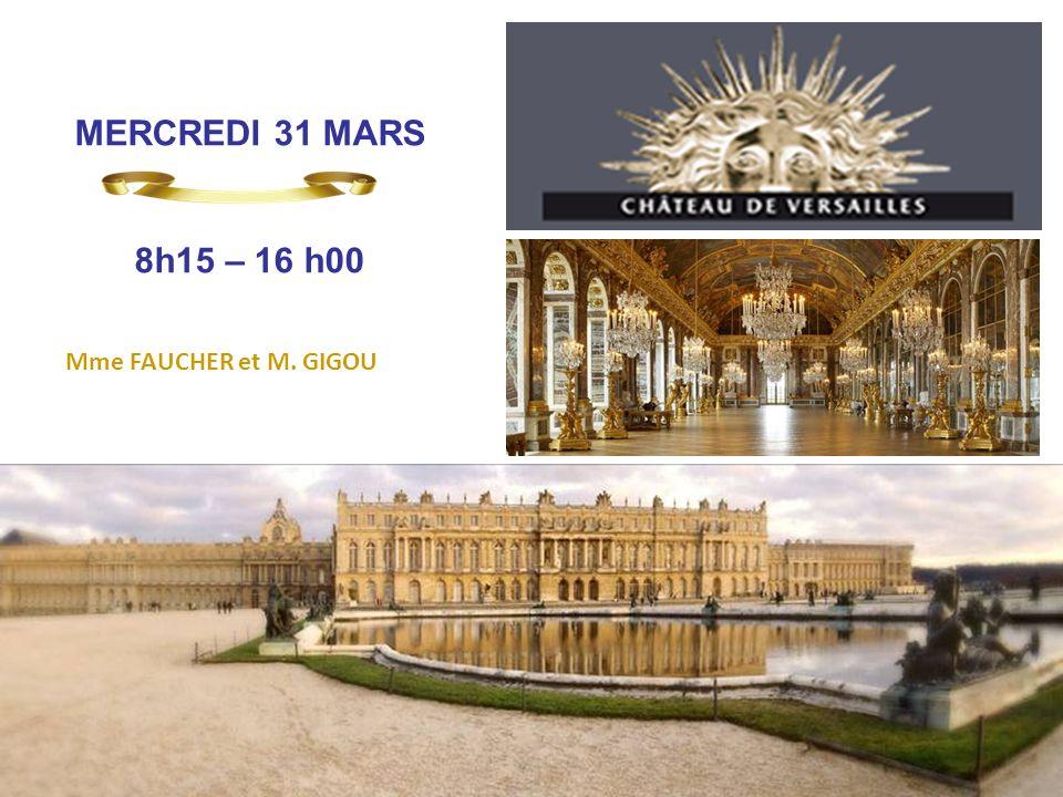 11 Mme FAUCHER et M. GIGOU MERCREDI 31 MARS 8h15 – 16 h00