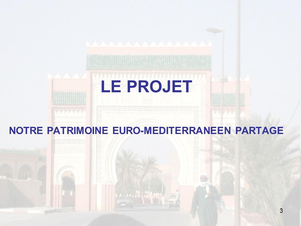LE PROJET NOTRE PATRIMOINE EURO-MEDITERRANEEN PARTAGE 3
