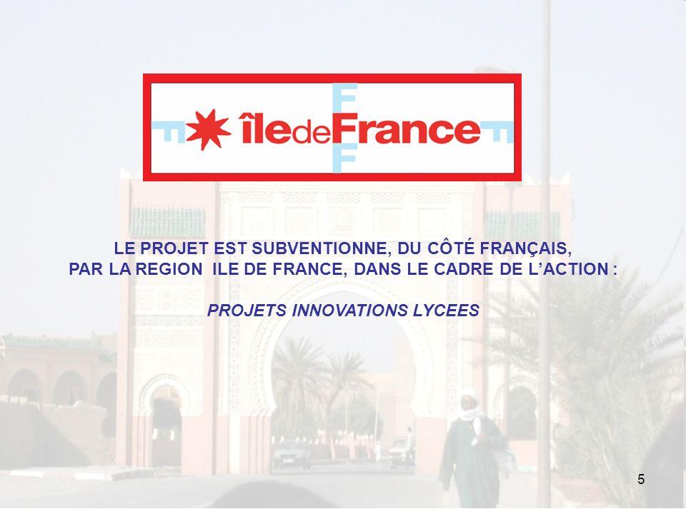 5 LE PROJET EST SUBVENTIONNE, DU CÔTÉ FRANÇAIS, PAR LA REGION ILE DE FRANCE, DANS LE CADRE DE LACTION : PROJETS INNOVATIONS LYCEES