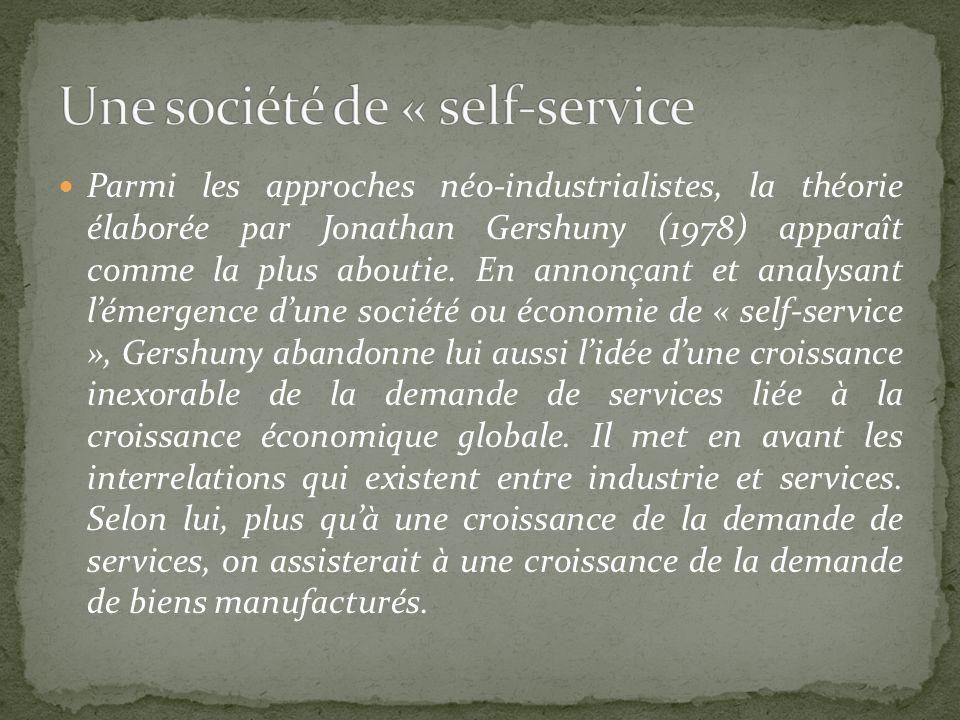 Parmi les approches néo-industrialistes, la théorie élaborée par Jonathan Gershuny (1978) apparaît comme la plus aboutie. En annonçant et analysant lé