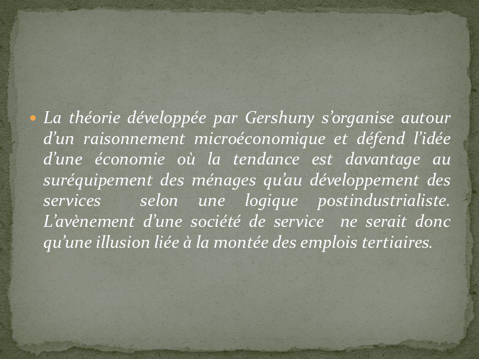 La théorie développée par Gershuny sorganise autour dun raisonnement microéconomique et défend lidée dune économie où la tendance est davantage au sur