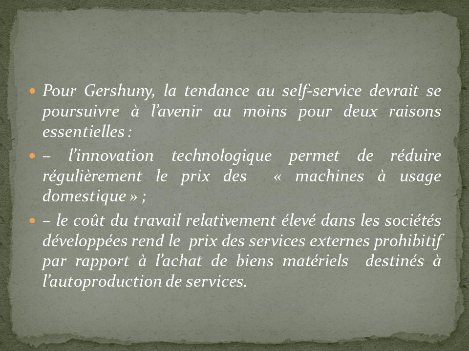 Pour Gershuny, la tendance au self-service devrait se poursuivre à lavenir au moins pour deux raisons essentielles : – linnovation technologique perme