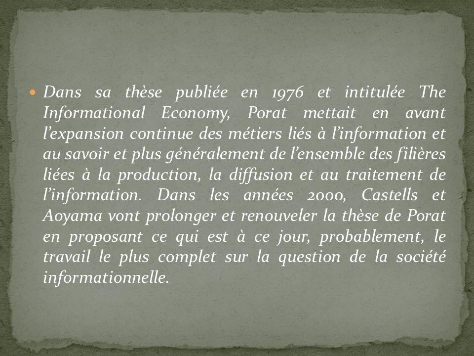 Dans sa thèse publiée en 1976 et intitulée The Informational Economy, Porat mettait en avant lexpansion continue des métiers liés à linformation et au