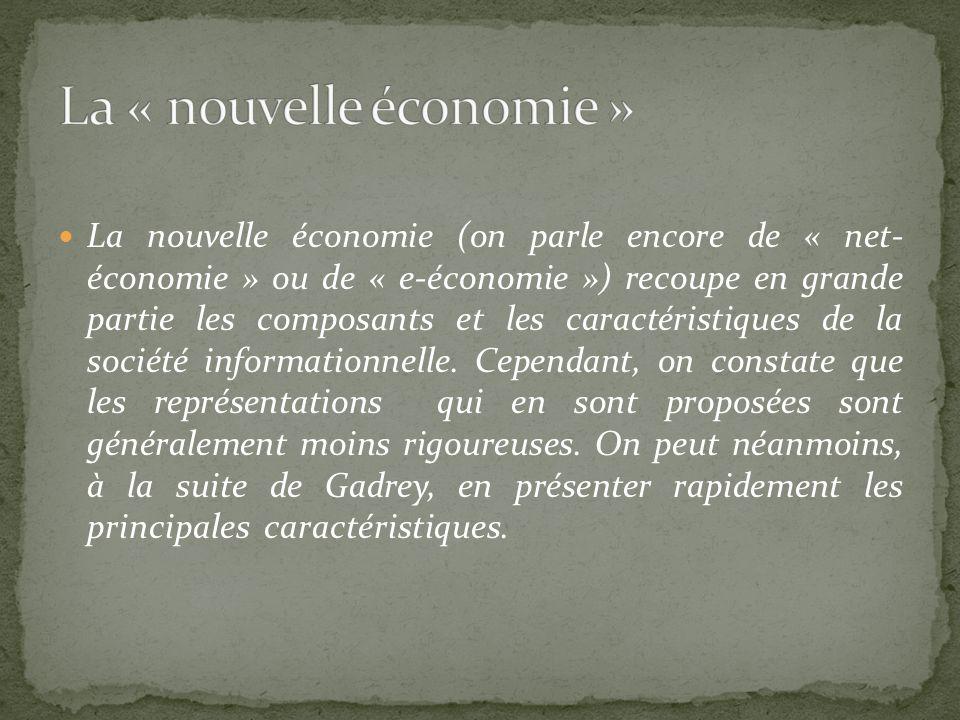 La nouvelle économie (on parle encore de « net- économie » ou de « e-économie ») recoupe en grande partie les composants et les caractéristiques de la