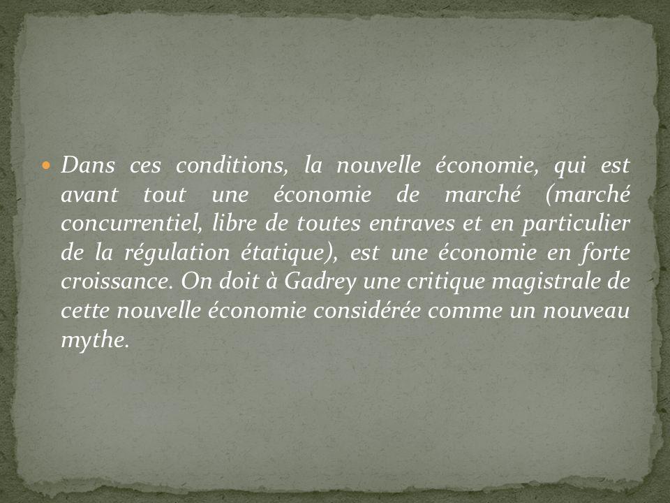 Dans ces conditions, la nouvelle économie, qui est avant tout une économie de marché (marché concurrentiel, libre de toutes entraves et en particulier