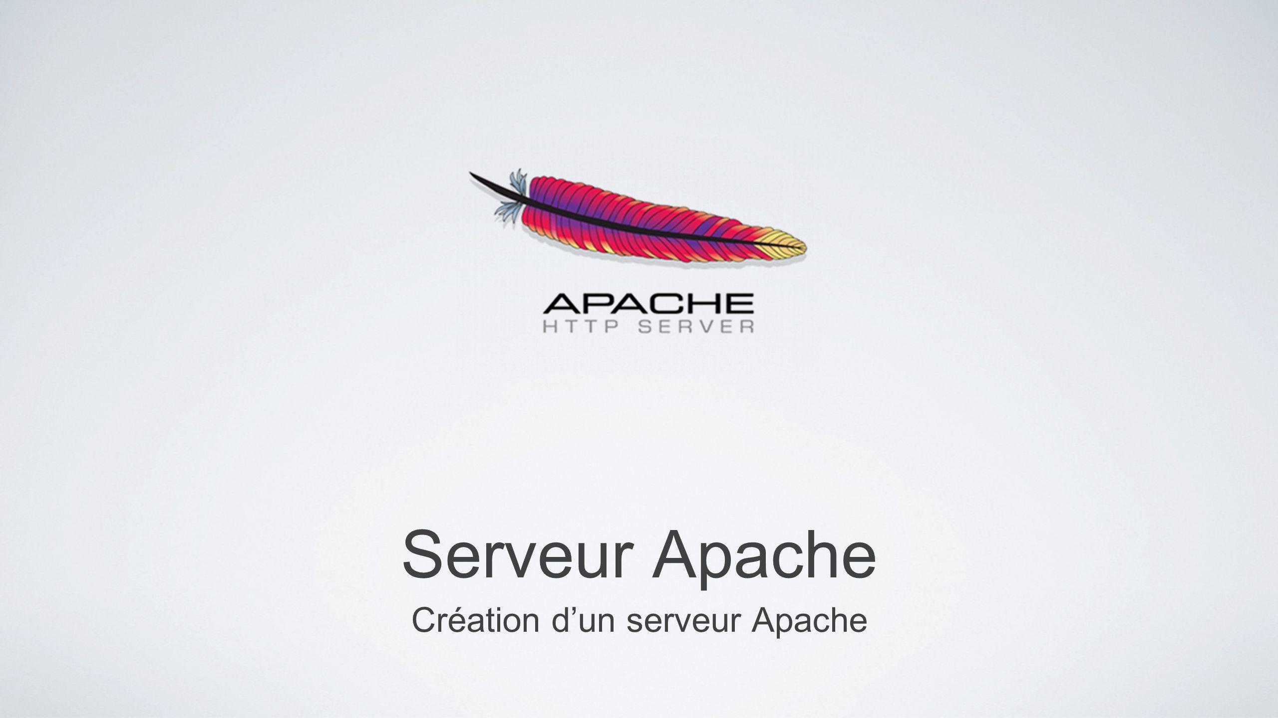Serveur Apache Création dun serveur Apache