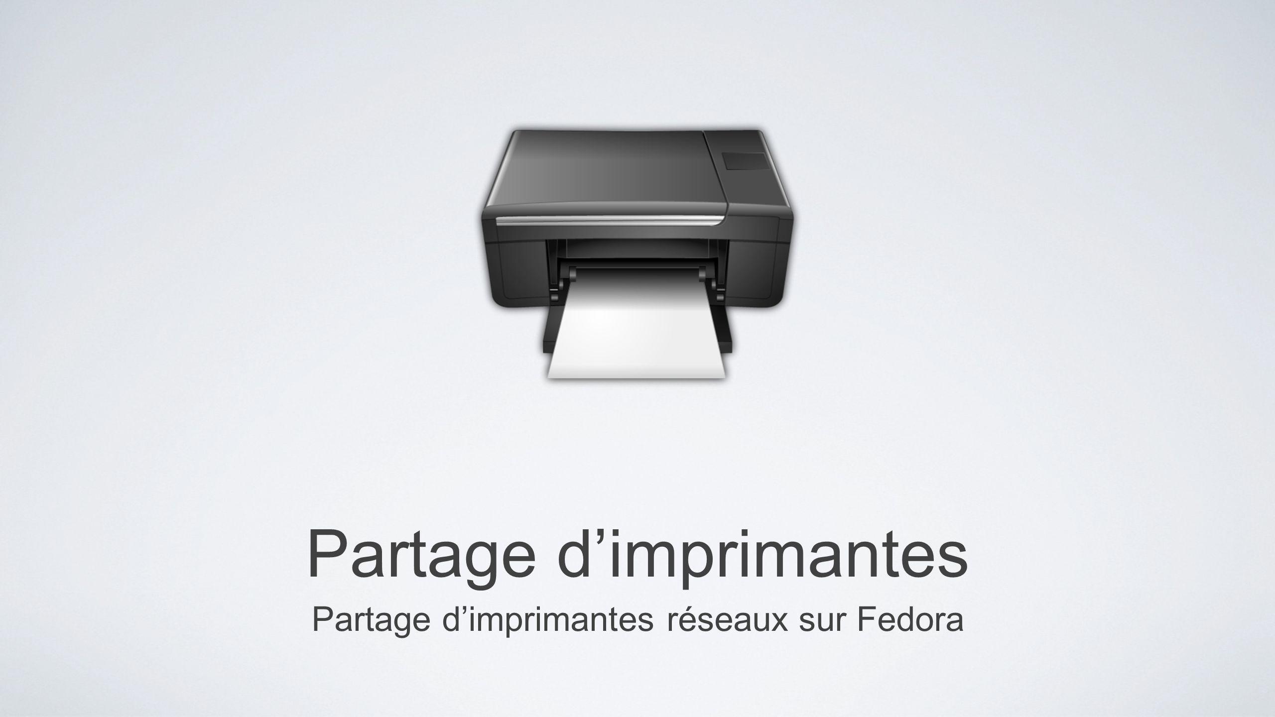Partage dimprimantes Partage dimprimantes réseaux sur Fedora