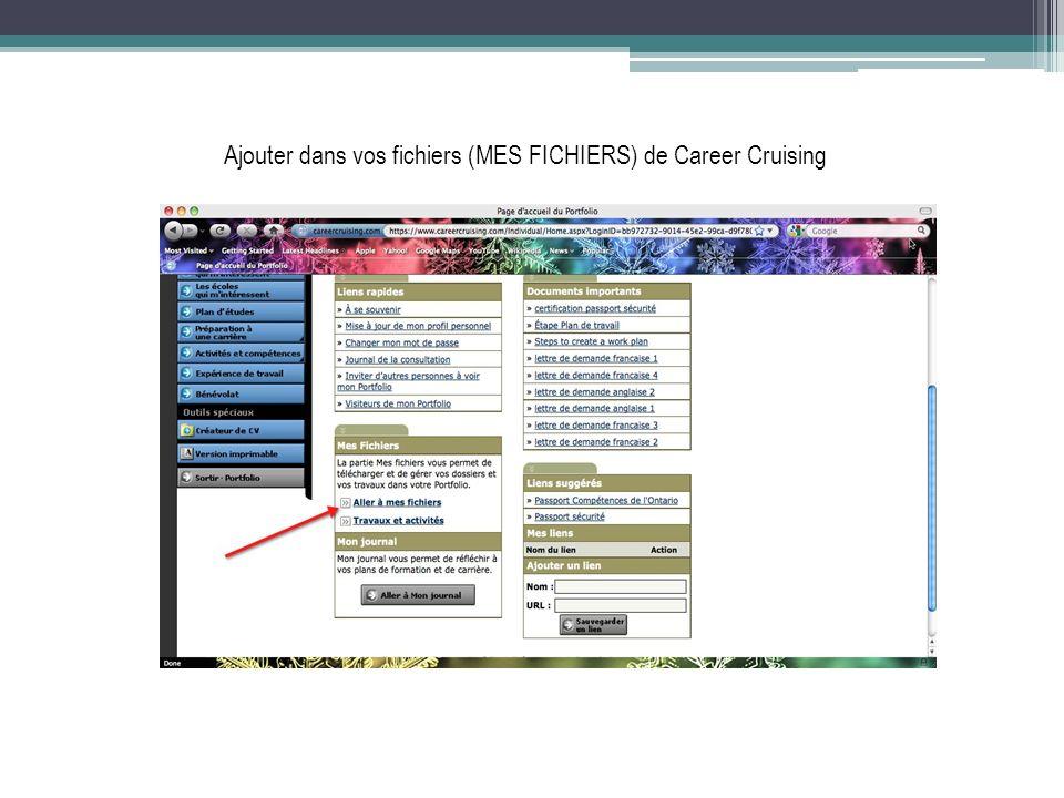 Ajouter dans vos fichiers (MES FICHIERS) de Career Cruising