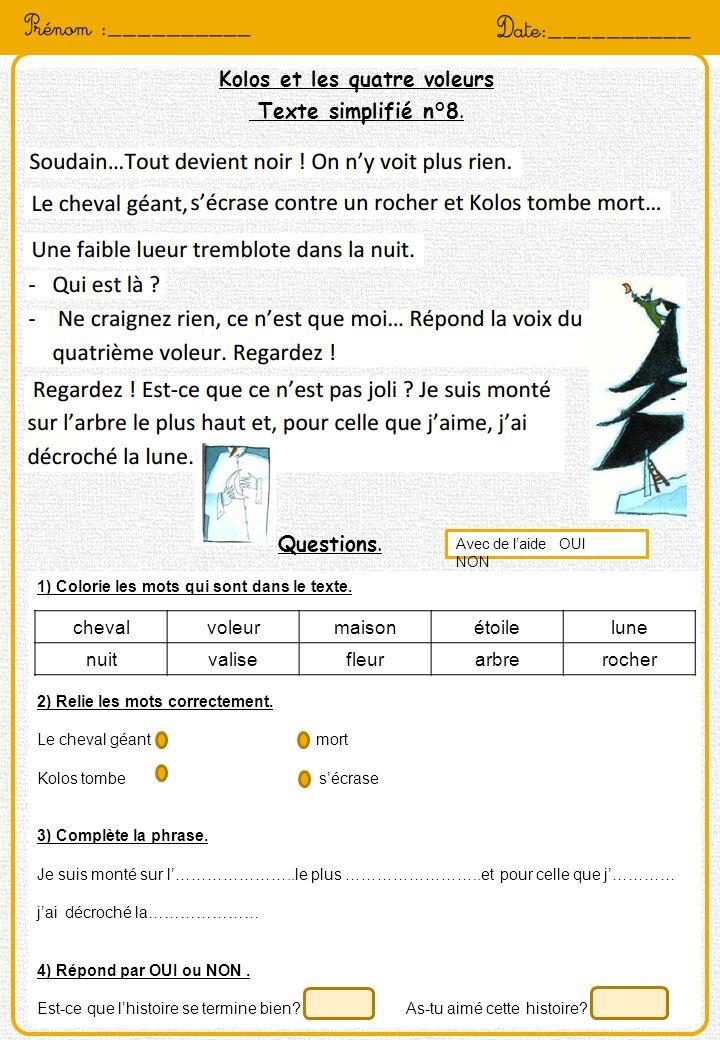 Kolos et les quatre voleurs Texte simplifié n°8. Questions. 1) Colorie les mots qui sont dans le texte. 2) Relie les mots correctement. Le cheval géan