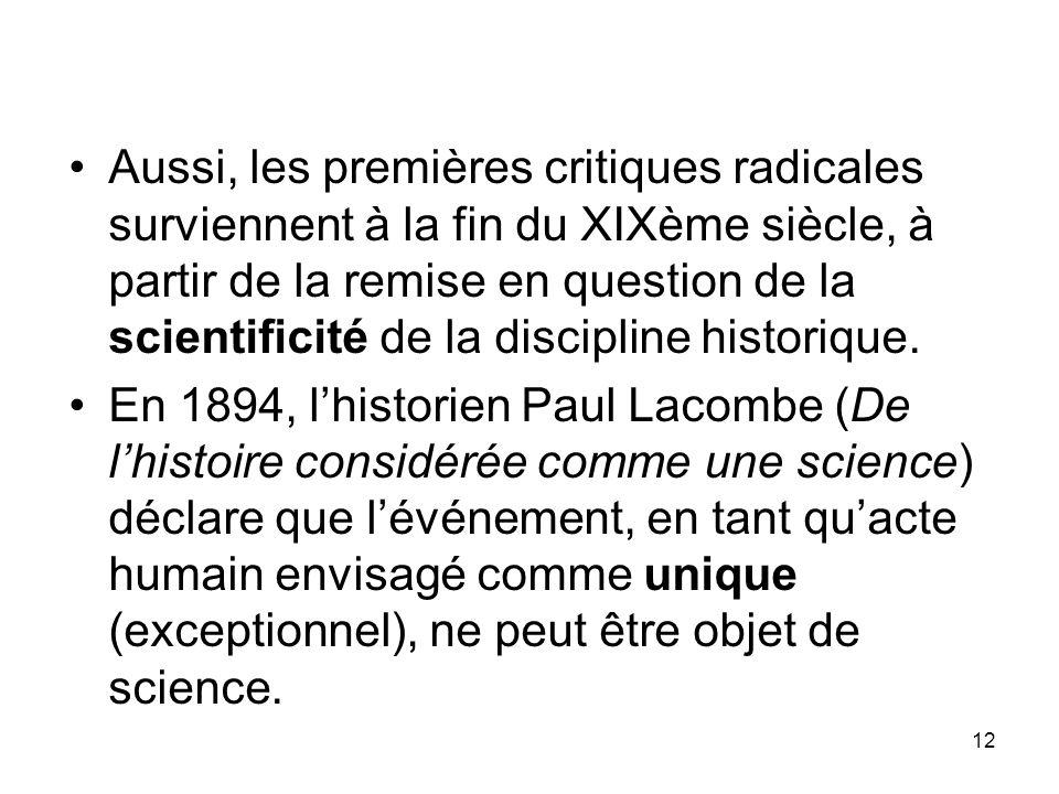 12 Aussi, les premières critiques radicales surviennent à la fin du XIXème siècle, à partir de la remise en question de la scientificité de la discipl