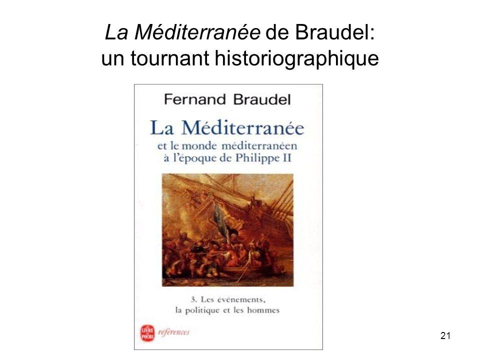 21 La Méditerranée de Braudel: un tournant historiographique