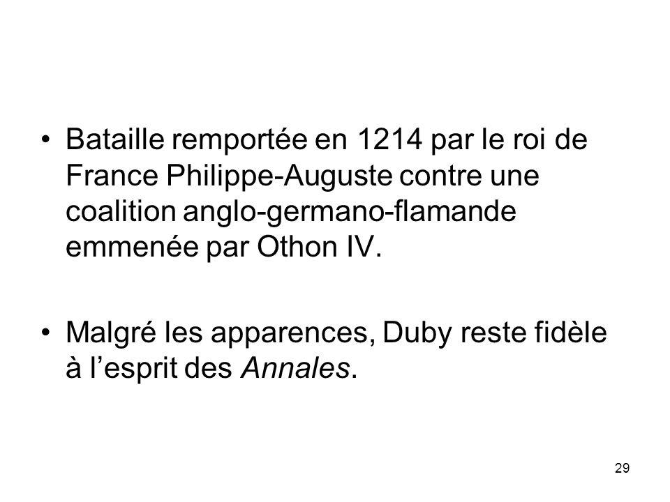 29 Bataille remportée en 1214 par le roi de France Philippe-Auguste contre une coalition anglo-germano-flamande emmenée par Othon IV. Malgré les appar