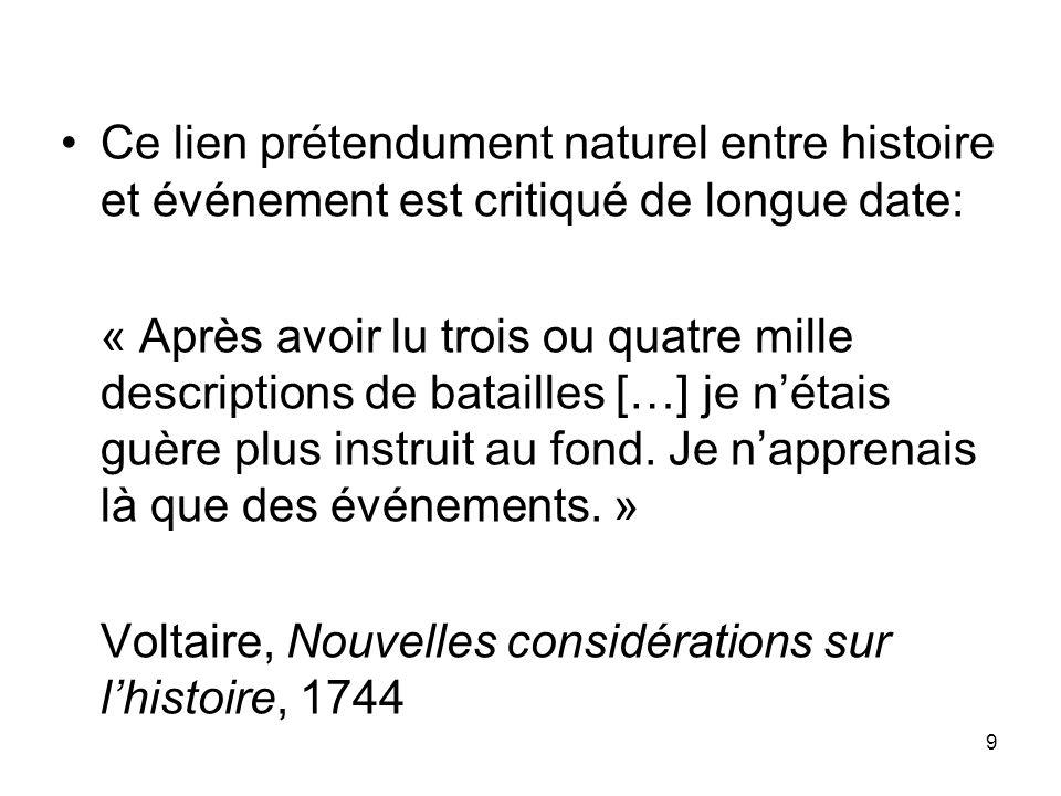 10 De plus, les historiens « traditionnels » se concentrent sur ce qui est visible aux témoins ou acteurs contemporains des événements: mais est-ce là le plus important.