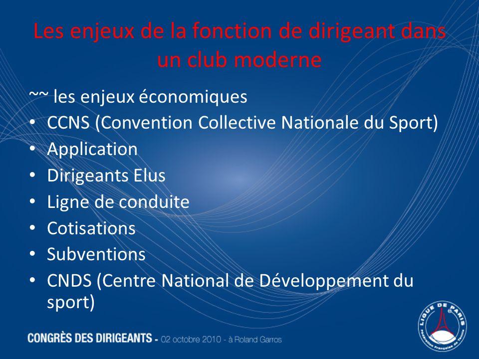 Les enjeux de la fonction de dirigeant dans un club moderne ~~ les enjeux économiques CCNS (Convention Collective Nationale du Sport) Application Diri