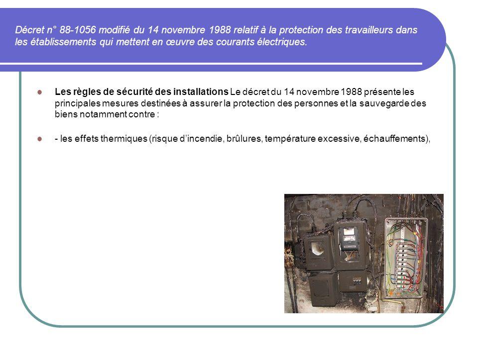 Décret n° 88-1056 modifié du 14 novembre 1988 relatif à la protection des travailleurs dans les établissements qui mettent en œuvre des courants élect