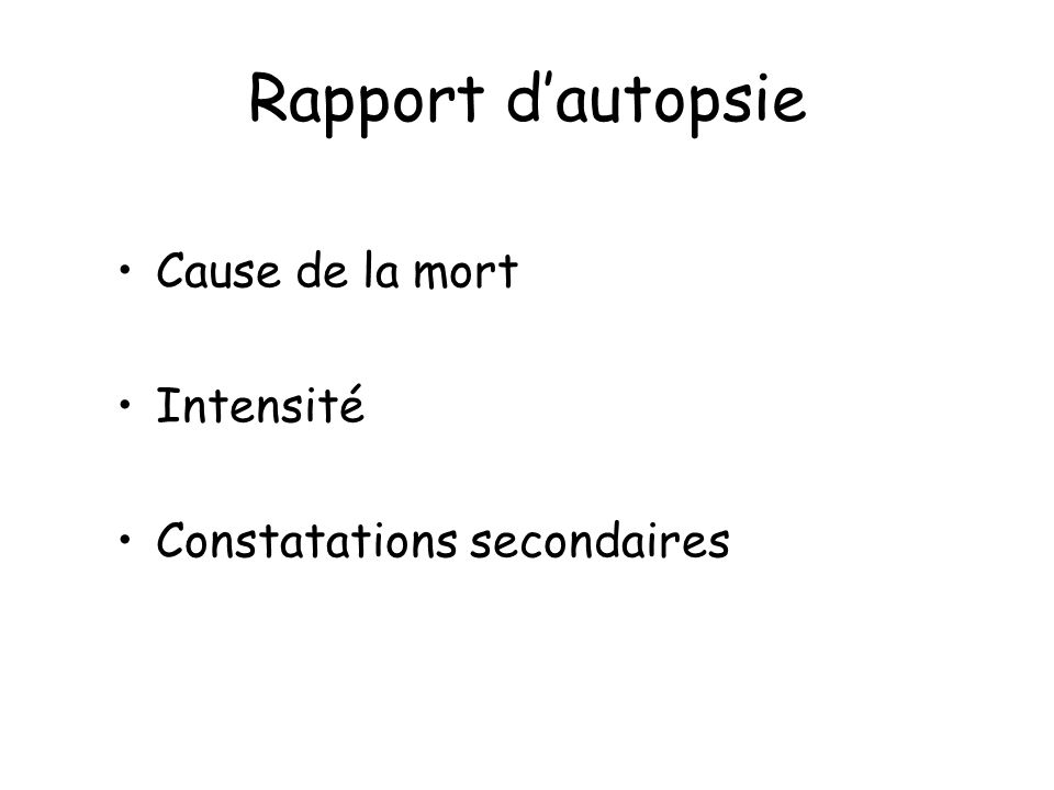 Rapport dautopsie Cause de la mort Intensité Constatations secondaires