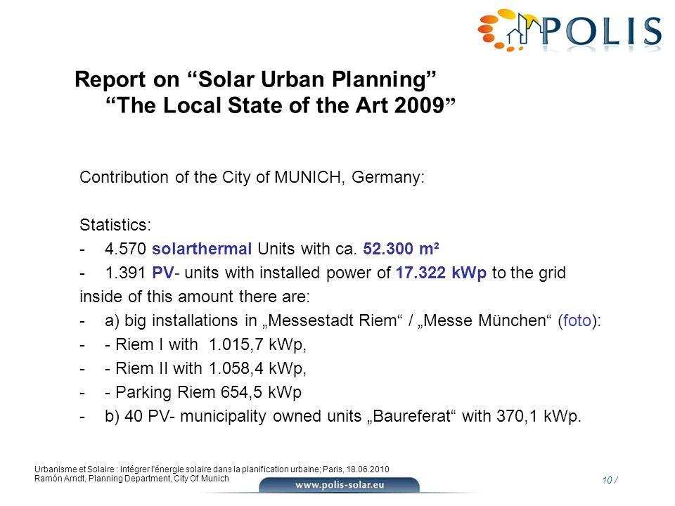 10 / Urbanisme et Solaire : intégrer l'énergie solaire dans la planification urbaine; Paris, 18.06.2010 Ramón Arndt, Planning Department, City Of Muni