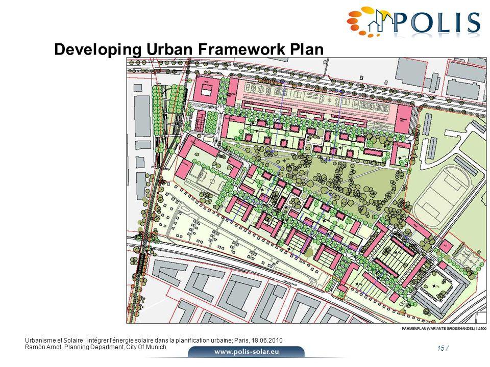 15 / Urbanisme et Solaire : intégrer l'énergie solaire dans la planification urbaine; Paris, 18.06.2010 Ramón Arndt, Planning Department, City Of Muni