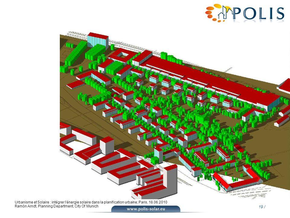 19 / Urbanisme et Solaire : intégrer l'énergie solaire dans la planification urbaine; Paris, 18.06.2010 Ramón Arndt, Planning Department, City Of Muni