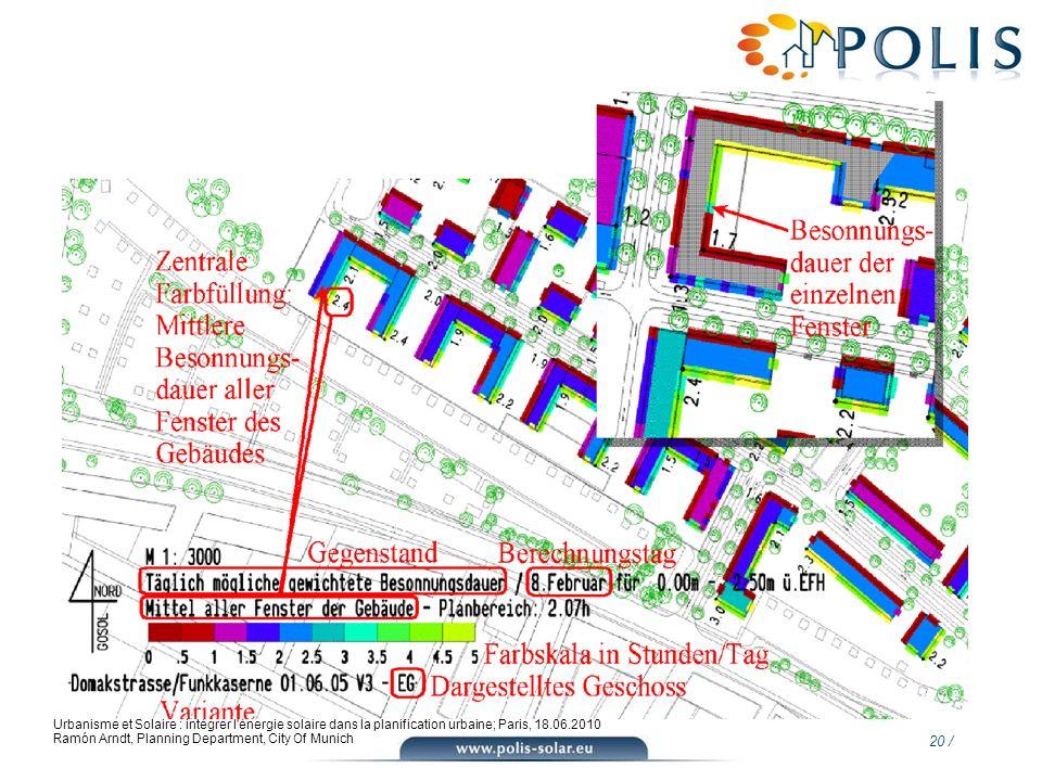 20 / Urbanisme et Solaire : intégrer l'énergie solaire dans la planification urbaine; Paris, 18.06.2010 Ramón Arndt, Planning Department, City Of Muni